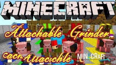 Minecraft ��� � �������������� Attachable Grinder (���������) 1.5.1