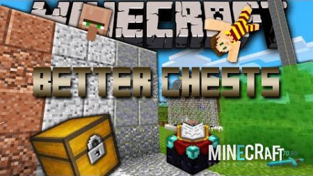Better Chests Mod 1.7.10/1.7.2/1.6.4