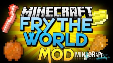 Fry The World Mod 1.7.10